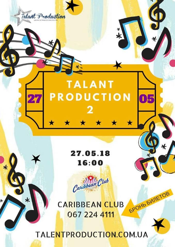 """""""Talant Production – 2"""" второй большой концерт в «CARIBBEAN CLUB» 27 мая"""